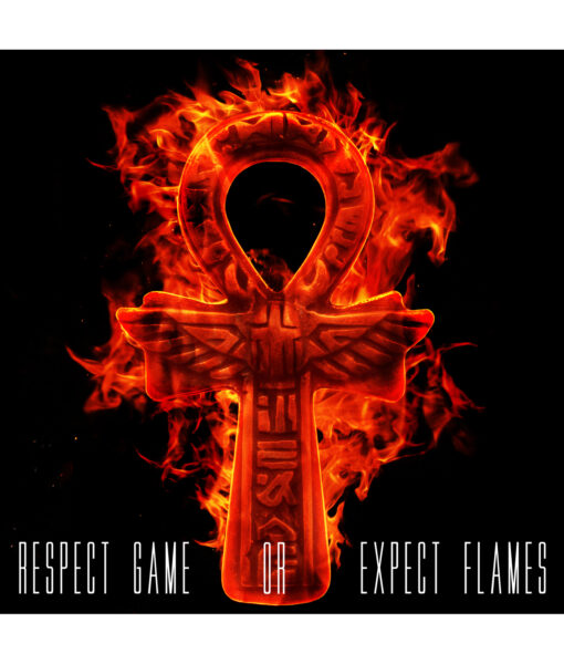 Respect Game Or Expect Flames