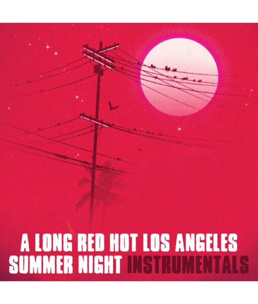 A Long Red Hot Los Angeles Summer Night (Instrumentals)
